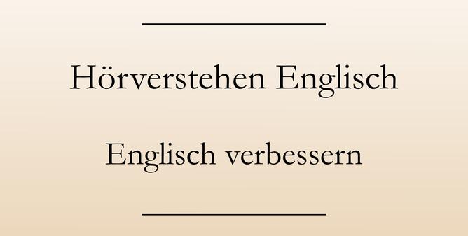 Englisch lernen, Hörverstehen verbessern.