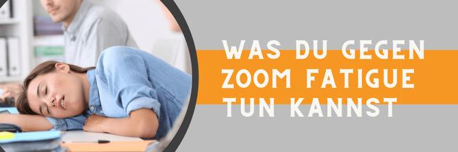 Was Du gegen ZOOM Fatigue tun kannst, vor allem dass es gar nicht erst zur ZOOM Müdigkeit kommt.