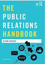 The Public Relations Handbook  (2016) by Alison Theaker