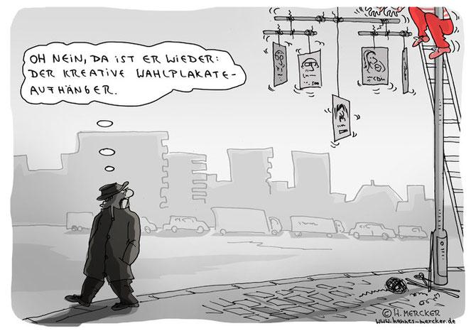 """In diesem Cartoon von H.Mercker bringt ein """"Wahlplakateaufhänger"""" etwas Abwechslung ins Plakate-Einerlei"""