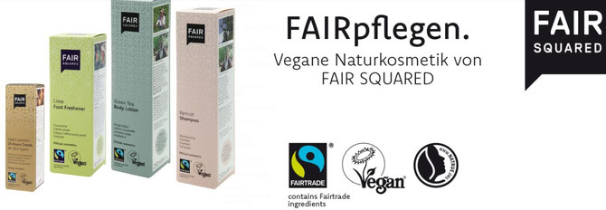 Fair Squared, Faire Kosmetik, Fair Trade, Waldsassen