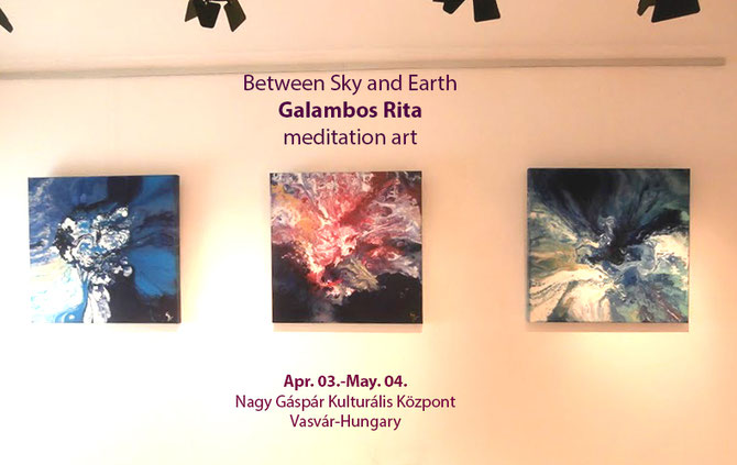 Galambos Rita Exhibition in Hungary 2017. maditation art between sky and earth