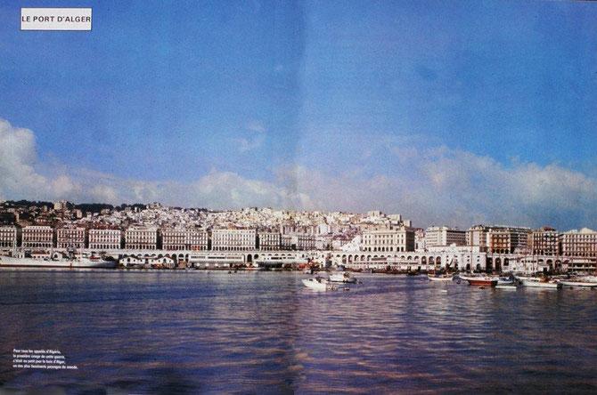 C'est cette vision que nous avions tous en arrivant au port d'Alger.Beaucoup d'entre nous étaient pris par l'émotion!!!