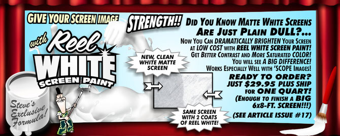 Reel White Screen Paint with Steve's Exclusive Formula will Dazzle Your Audience!