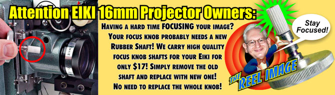 The Reel Image can help Eiki 16mm projector owners to STAY FOCUSED!