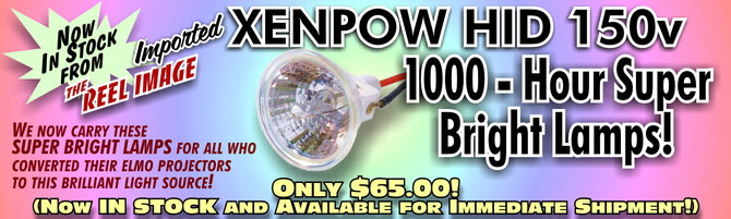 Xenpow HID 150v 1000-Hour Super Bright Lamps Now Available from The Reel Image!