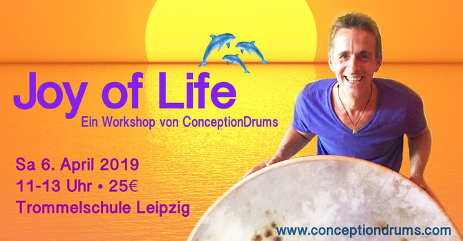 Joy of Life 6.4.2019 • ConceptionDrums Trommelworkshop • Trommelschule Yngo Gutmann, Leipzig
