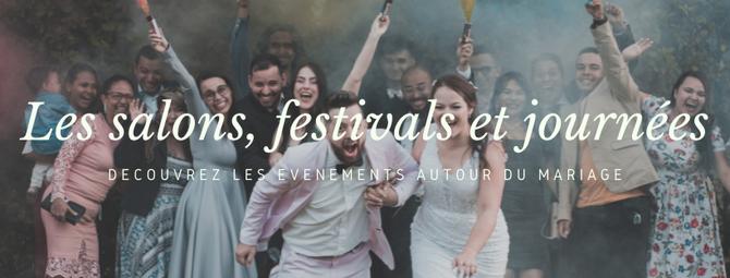 Les salons, festivals et journées autour du mariage avec nos partenaires