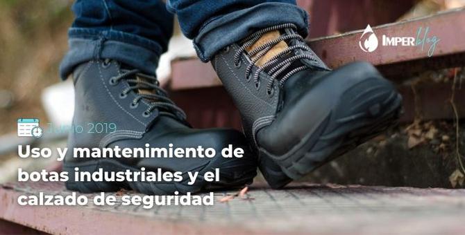 Usos, cuidado y mantenimiento de botas industriales y calzado de seguridad y protección con casco.