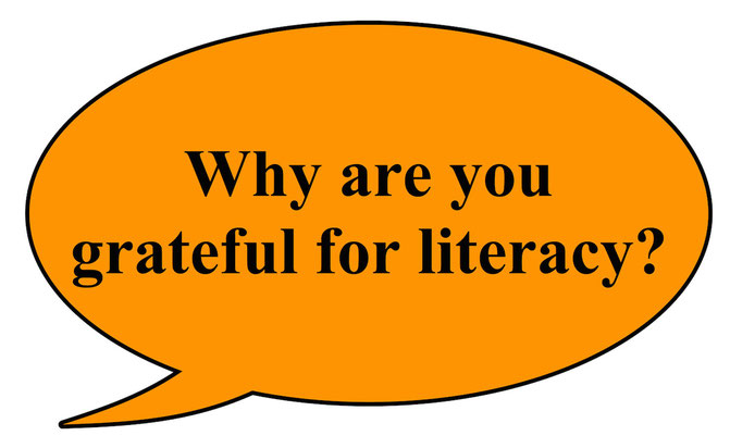 Why are you grateful for literacy?