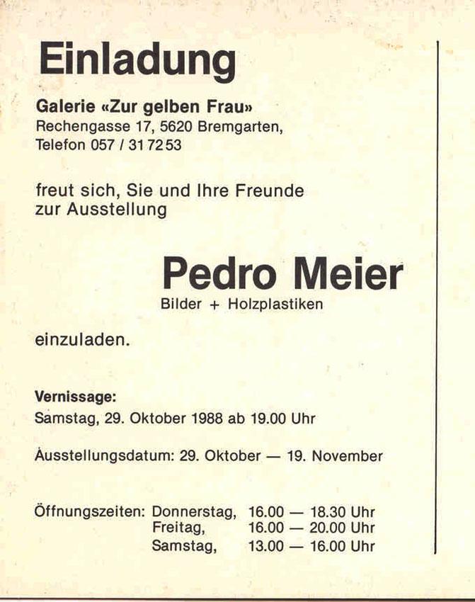 Pedro Meier – Galerie »Zur gelben Frau« Bremgarten – Bilder & Holzplastiken 1988 – Einladungskarte – Symbiose zwischen Asien und Europa – 4 × 2 Meter Jute Ölbilder – Skulpturen aus Eichenholz – © Pedro Meier Multimedia Artist SIKART Zürich – Niederbipp