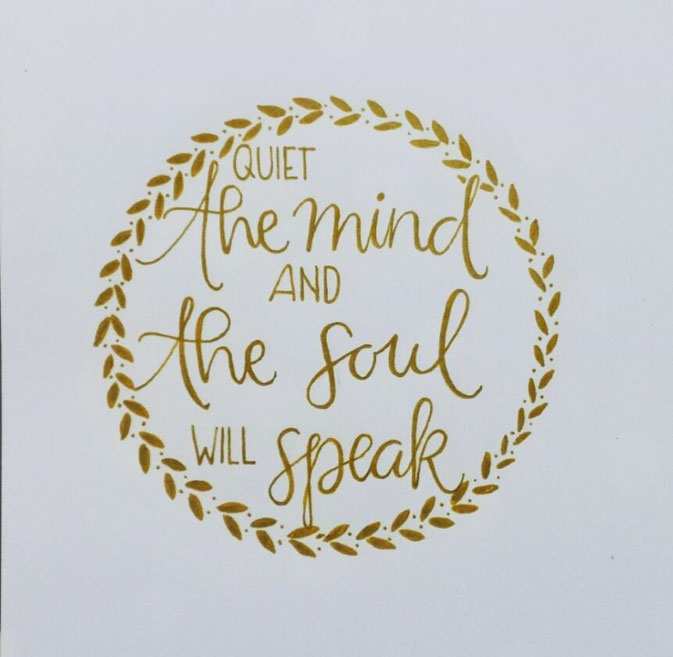 Letter Lovers letter.your.mind: Handlettering quiet the mind and the soul will speak