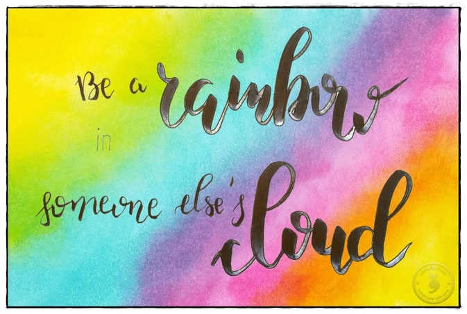 Letter Lovers: Contadinasway Handlettering Be a rainbow in someone else's cloud - mit Blending-Technik Hintergrund