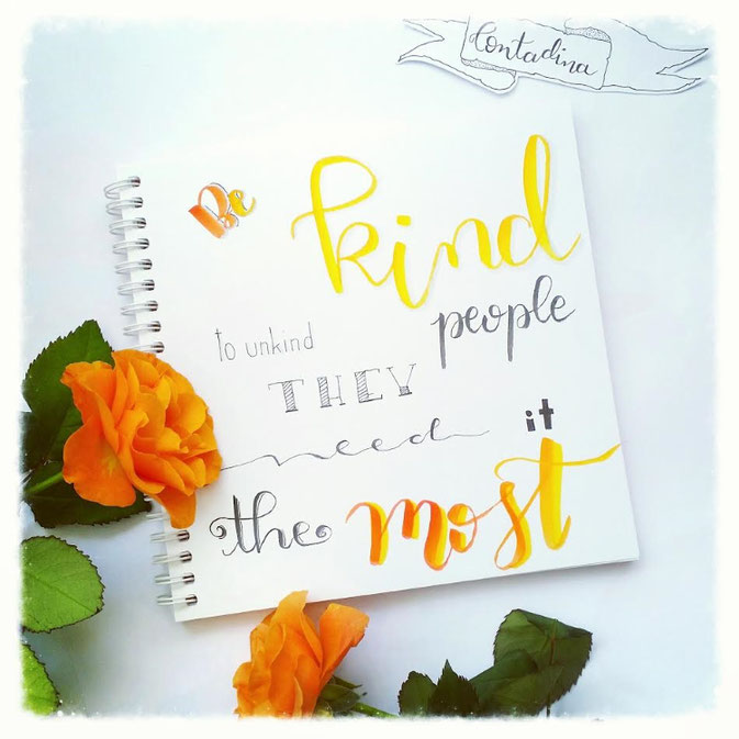Letter Lovers Contadinasway: Handlettering Be kind to unkind people