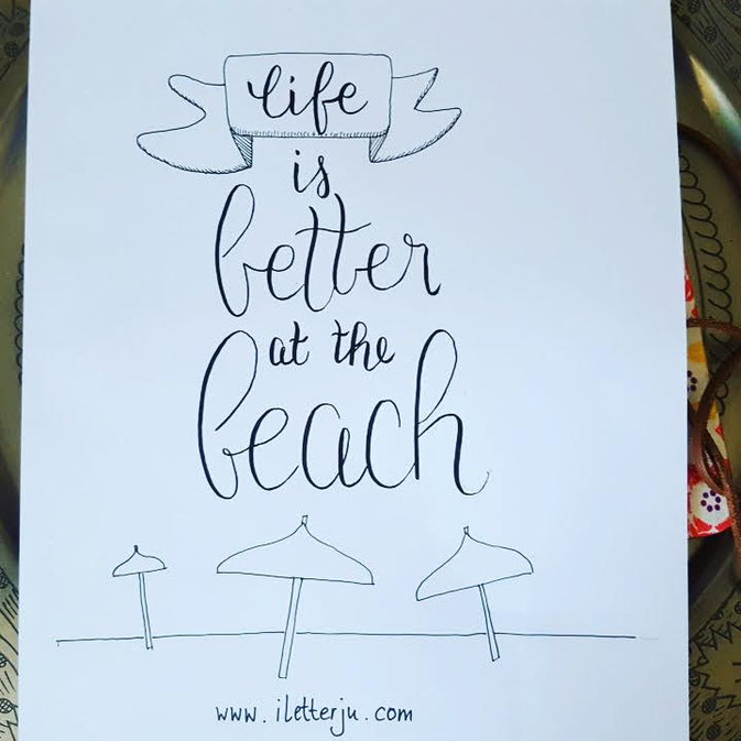LetterLovers -iletterju - Handlettering: life is better at the beach