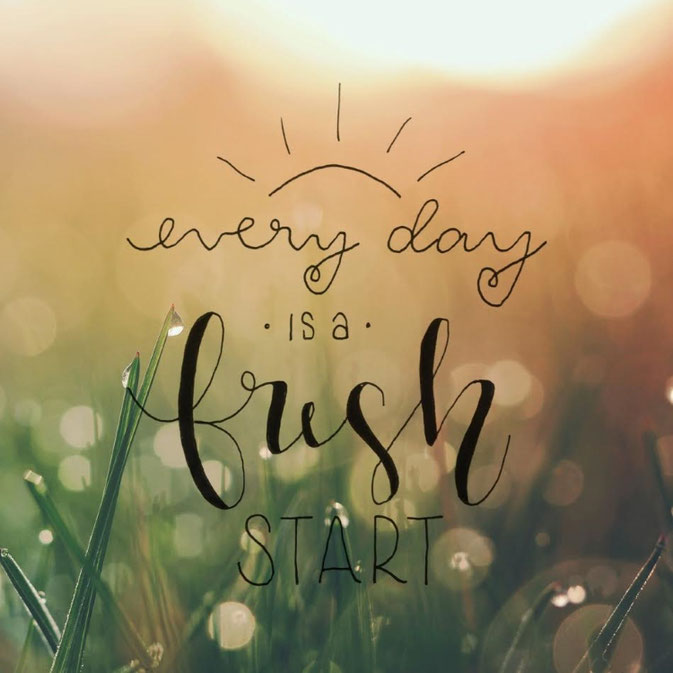 Letter Lovers frau_mesas: Handlettering auf Foto - every day is a fresh start