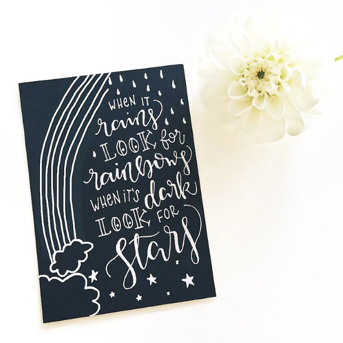 Letter Lovers frau_mesas: Handlettering when it rains look for rainbows when it's dark look for stars