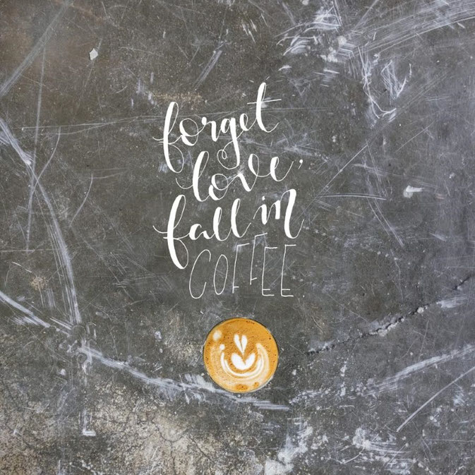 Letter Lovers frau_mesas: Handlettering forget love, fall in coffee