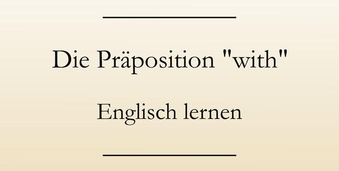 Englisch lernen: Die Präposition with. #englischlernen