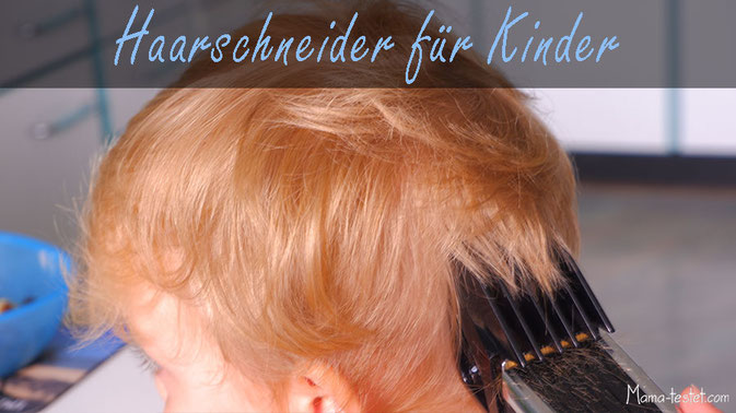haarschneidemaschine kinder, haarschneider für kinder, haarschneidemaschine für kinder