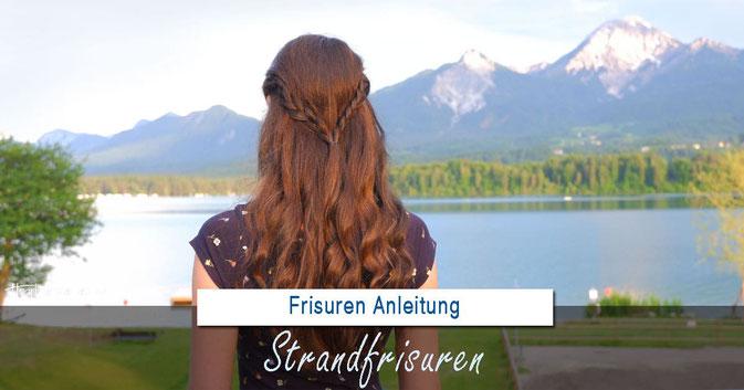 Schnelle und einfache Strandfrisuren für lange und mittellange Haare zum Selbermachen
