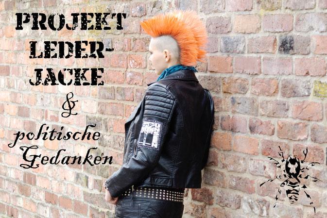 Projekt Lederjacke & politische Gedanken - Zebraspider DIY Anti-Fashion Blog