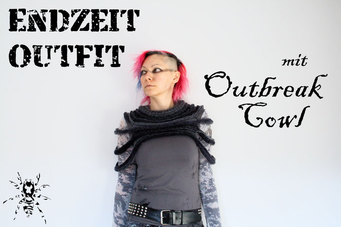 Endzeit Outfit mit Outbreak Cowl - post-apokalypisches Strickprojekt - Zebraspider DIY Anti-Fashion Blog