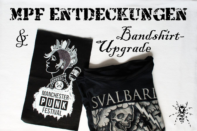 Manchester Punk Festival Entdeckungen + Bandshirt-Upgrade - Zebraspider DIY Anti-Fashion Blog