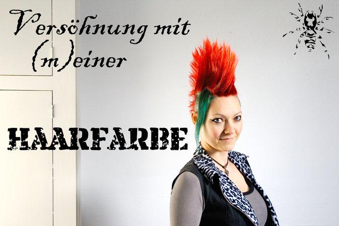 Versöhnung mit (m)einer Haarfarbe - Haare färben - Zebraspider DIY Anti-Fashion Blog