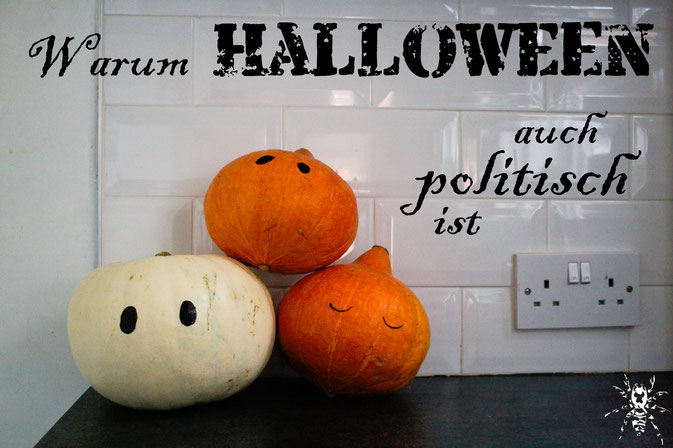 Warum auch Halloween politisch ist - Kürbisse - Zebraspider DIY Anti-Fashion Blog
