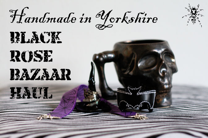 Handmade in Yorkshire oder Black Rose Bazaar Haul - Zebraspider DIY Anti-Fashion Blog