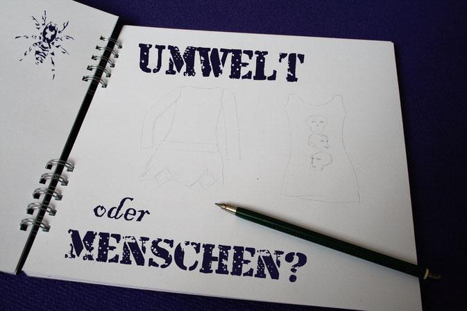 Umwelt oder Menschen? - Zeichnungen und Politik - Zebraspider DIY Anti-Fashion Blog