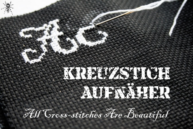 All Cross-stitches Are Beautiful - Kreuzstich Aufnäher - Zebraspider DIY Anti-Fashion Blog