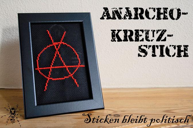 Anarcho-Kreuzstich - Sticken bleibt politisch - Anarchie-A gestickt - Zebraspider DIY Anti-Fashion Blog