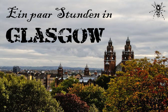 Ein paar Stunden in Glasgow - Ausblick von der Universität - Zebraspider DIY Anti-Fashion Blog