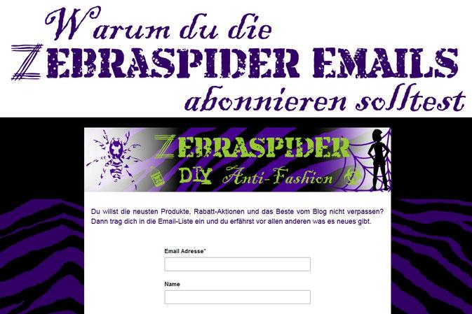 Warum du die Zebraspider Emails abonnieren solltest - Zebraspider DIY Anti-Fashion Blog