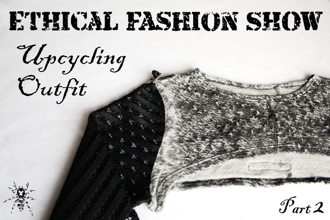 Ethical Fashion Show - Upcycling Outfit - Zebraspider DIY Anti-Fashion Blog
