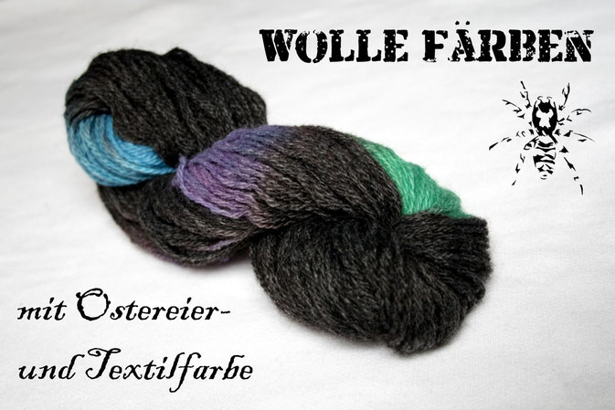 Wolle färben mit Ostereierfarbe und Textilfarben