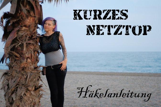 Kurzes Netztop häkeln mit Anleitung - Zebraspider DIY Anti-Fashion Blog