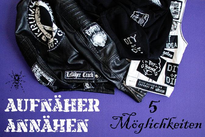5 Möglichkeiten einen Aufnäher anzunähen - Punk Lederjacke, Weste und Kapu - Zebraspider DIY Anti-Fashion Blog