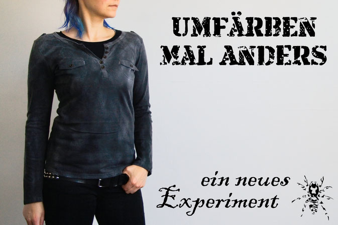 Umfärben mal anders - ein neues Experiment - Zebraspider DIY Anti-Fashion Blog