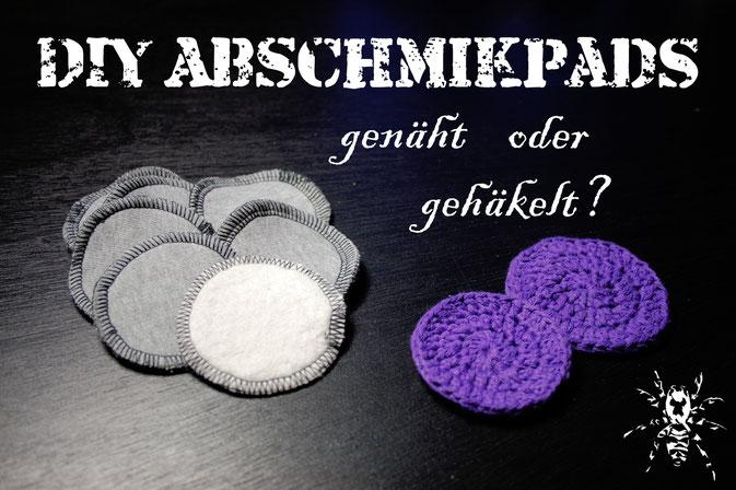 DIY Abschminkpads genäht oder gehäkelt - umweltfreundliche Wattepads - Zebraspider DIY Anti-Fashion Blog