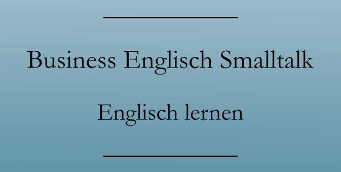 Business Englisch lernen: Begrüßung und höfliche Floskeln. #englischlernen