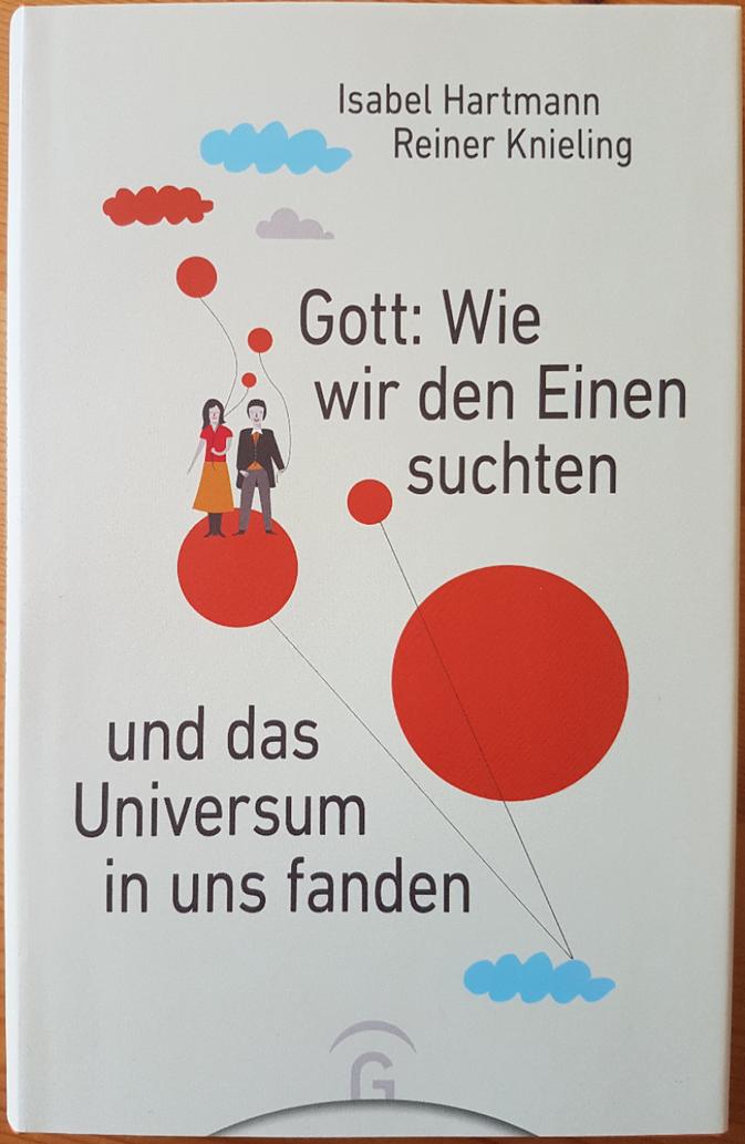 Gott: Wie wir den Einen suchten und das Universum in uns fanden - Hartmann/Knieling