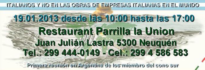 """Primera reunión en Argentina de los miembro del cono sur del grupo """"ITALIANOS Y NO EN LAS OBRAS DE EMPRESAS ITALIANAS EN EL MUNDO http://www.facebook.com/events/405171582886245/ ."""