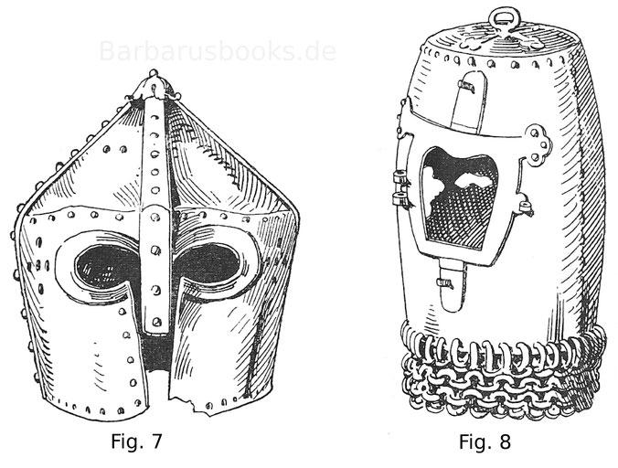 Topfhelm mit konischem Scheitelstück. Übergang aus dem normannischen Helm. Fig. 8. Hoher Topfhelm mit Absteckvisier und Resten des alten Kettengehänges.
