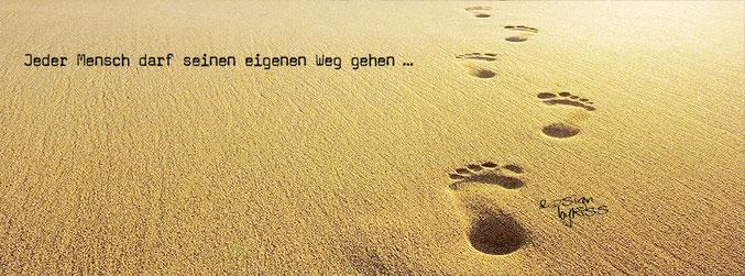 Jeder Mensch darf seinen eigenen Weg gehen...