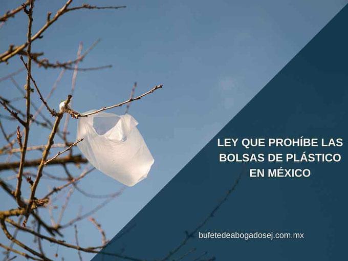 ley que prohibe las bolsas de plastico en mexico - bufete de abogados