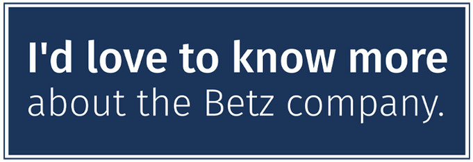 Call to Action Kurt Betz GmbH I'd love to know more about the Betz company