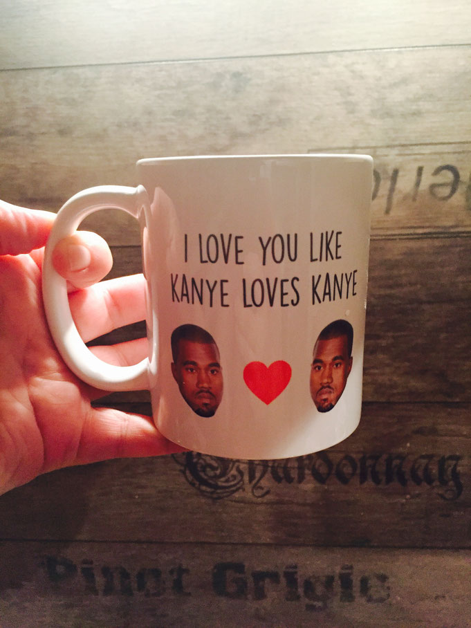 Lieblingstasse |  Kanye fresh | Kanye loves Kanye | Yeezy  | Kanye West
